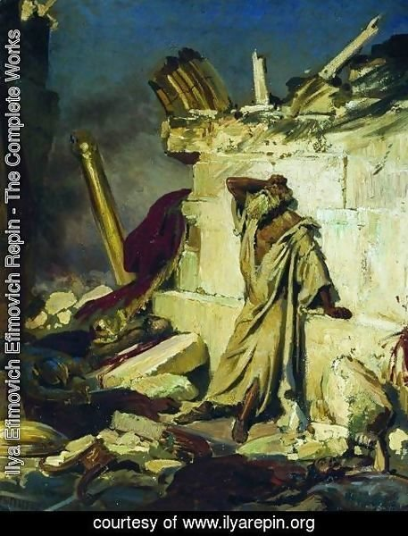 Ilya Efimovich Efimovich Repin - Cry of prophet Jeremiah on the Ruins of Jerusalem (on a Bible subject)